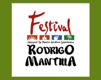 "FESTIVAN NACIONAL DE MÚSICA ANDINA COLOMBIANA ""RODRIGO MANTILLA"""